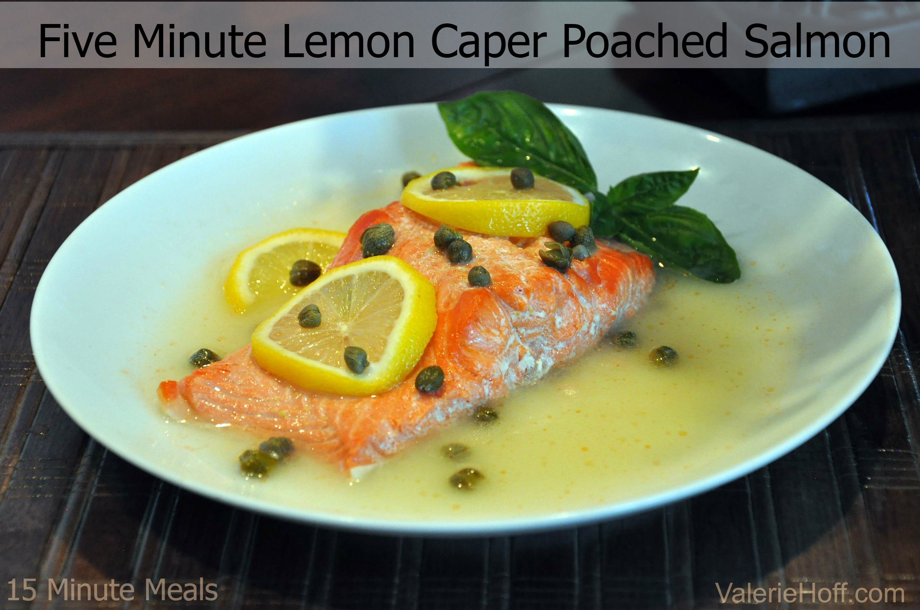 Quick and Easy Lemon Caper Poached Salmon