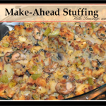 Make Ahead Stuffing saves time so you can focus on the Bird!
